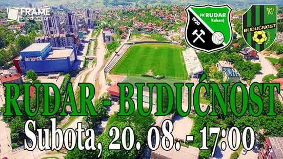 "POZIV: Susret FK ""Rudar"" Kakanj  i  FK ""Budućnost"" Banovići"
