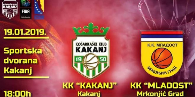 "U subotu utakmica KK ""Kakanj"" – KK ""Mladost"" Mrkonjić Grad"